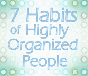 habits of highly organized people