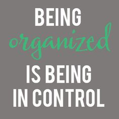 being organized is